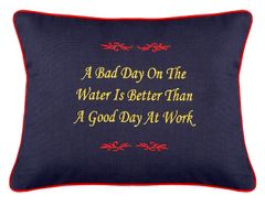 Item # P661 A bad day on the water is better than a good day at work.