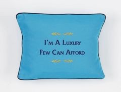 Item # P034 I'm a luxury few can afford.