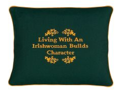Item # P043 Living with an Irishwoman builds character.