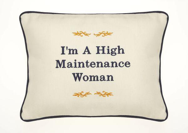 Item # P315 I'm a high maintenance woman.