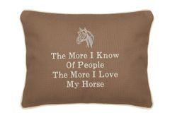 Item # P444 The more I know of people, the more I love my horse.