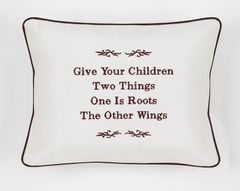 Item # P048 Give your children two things, one is roots the other is wings.