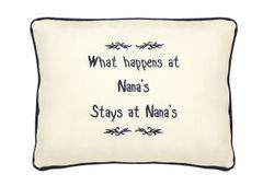 Item # P158 What happens at Nana's stays at Nana's.
