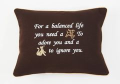 Item # P056 For a balanced life you need a dog to adore you & a cat to ignore you.