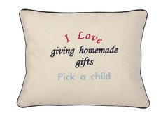 Item # P084 I love giving homemade gifts. Pick a child.