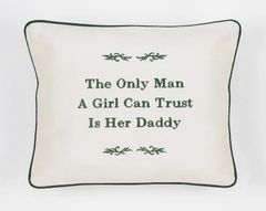 Item # P086 The only man a girl can trust is her daddy.