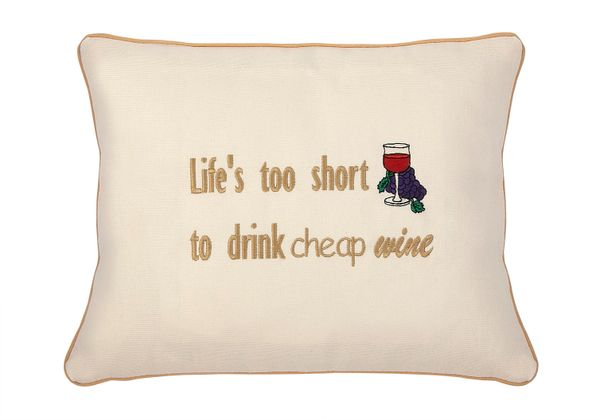 Item # P088 Life is too short to drink cheap wine.