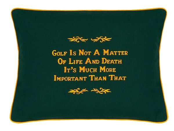 Item # P100 Golf is not a matter of life or death, It's much more important than that.