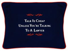 Item # P127 Talk is cheap unless you're talking to a lawyer.