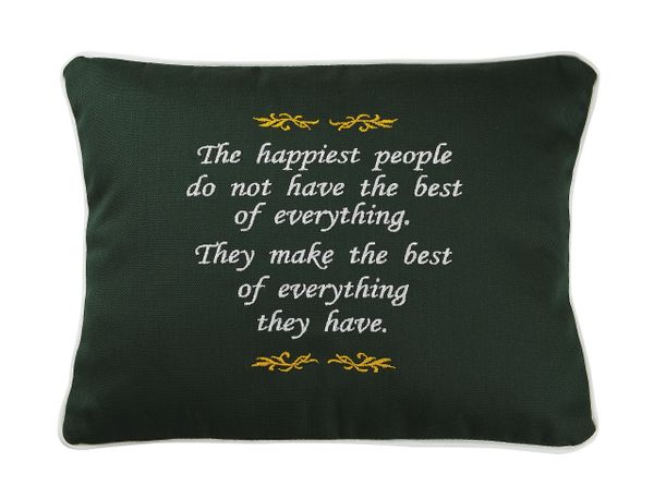 Item # P147 The happiest people do not have the best of everything. They make the best of everything they have.