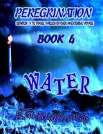 Peregrination Series, Book 4 Water, SG Boudreaux