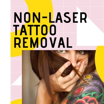 Non-laser tattoo removal called PhiRemoval. Removes all colors on face and body. Amazing Results.