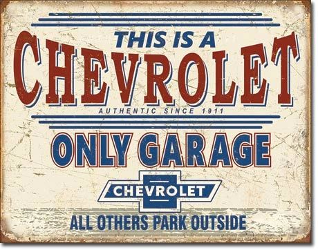 This Is A Chevrolet Only Garage Metal Sign