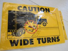 Caution Wide Turn Sign - Safetruck by Ms. Carita CWT-4