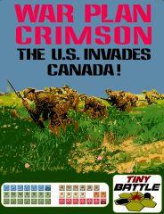 War Plan Crimson: The U.S. Invades Canada