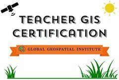 Teacher GIS Certification Summer 2020