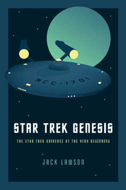 Star Trek Genesis, historical book at the Original Series by Jack Lawson