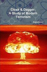 Cloak & Dagger: A Study of Modern Terrorism