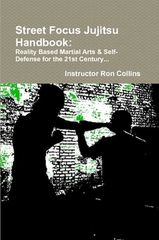 Street Focus Jujitsu Handbook