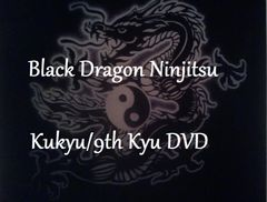 9th Kyu Video Black Dragon Ninjitsu Home Study Course