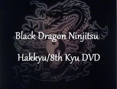 8th Kyu Video Black Dragon NInjitsu Home Study Course