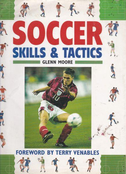 Moore, Glenn SOCCER SKILLS & TACTICS 1999 hb dj