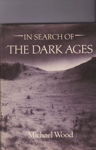 Michael Wood - In Search of the Dark Ages (Hardback, 1981)