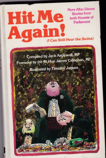Jack Aspinwall MP : HIT ME AGAIN! (I Can Still Hear the Swine) 1984 hb