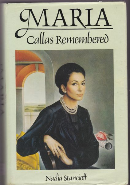 Callas : Stancioff, Nadia MARIA CALLAS REMEMBERED 1988 - First GB edition