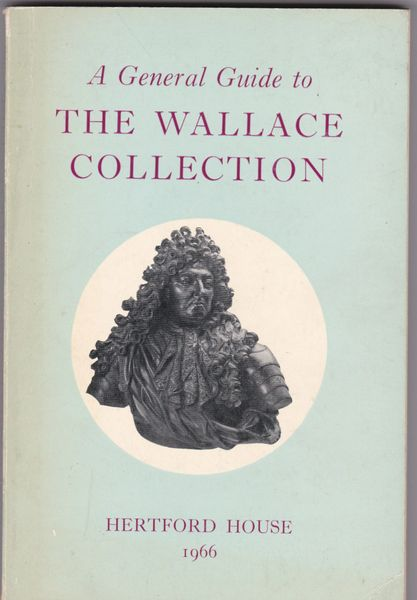 A General Guide to THE WALLACE COLLECTION Hertford House 1966