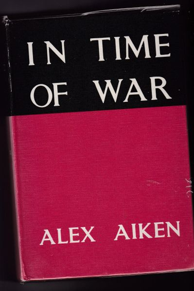 Aiken, Alex In Time of War by (Hardback, 1980)