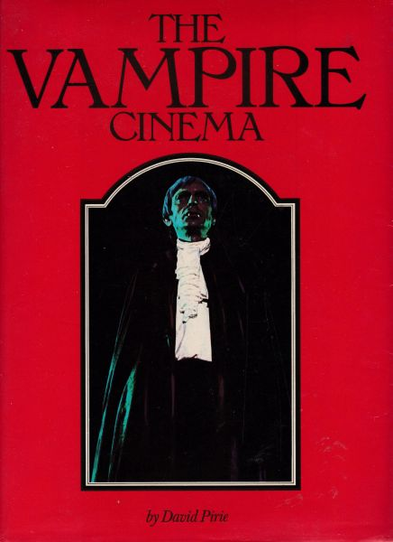 David Pirie THE VAMPIRE CINEMA 1977 hardback dj
