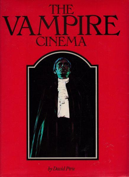 David Pirie THE VAMPIRE CINEMA 1977 hardback dj