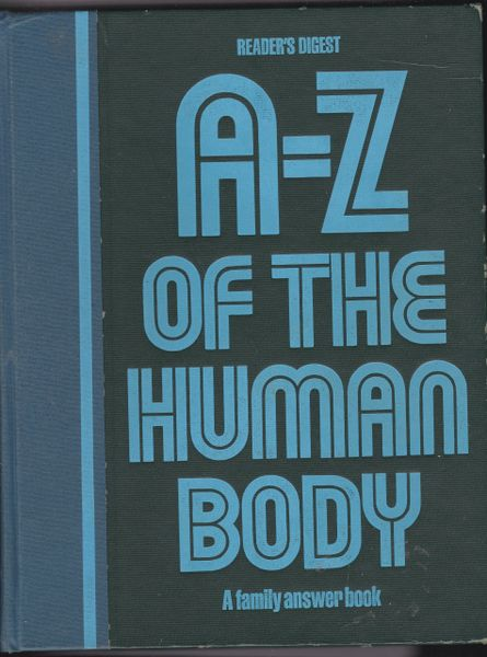 Reader's Digest A – Z OF THE HUMAN BODY A family answer book 1987 hardback