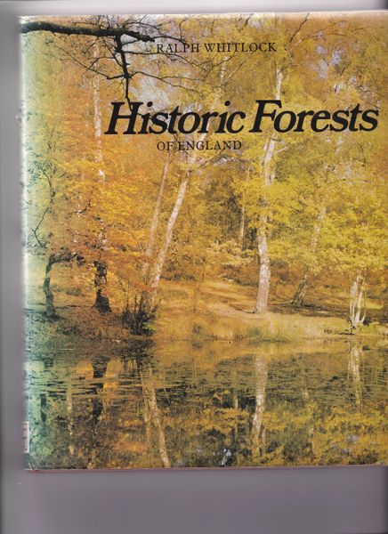 Historic Forests of England by Ralph Whitlock (Hardback, 1979)