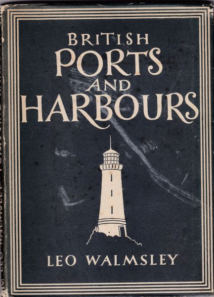 """Walmsley, Leo BRITISH PORTS AND HARBOURS Collins - """"Britain in Pictures"""" 1946"""