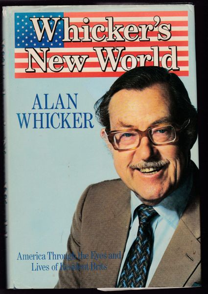 Whicker, Alan WHICKER'S NEW WORLD Guild 1985 hb dw