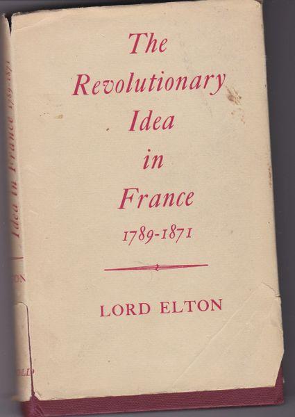 Lord Elton The Revolutionary Idea in France 1789-1871