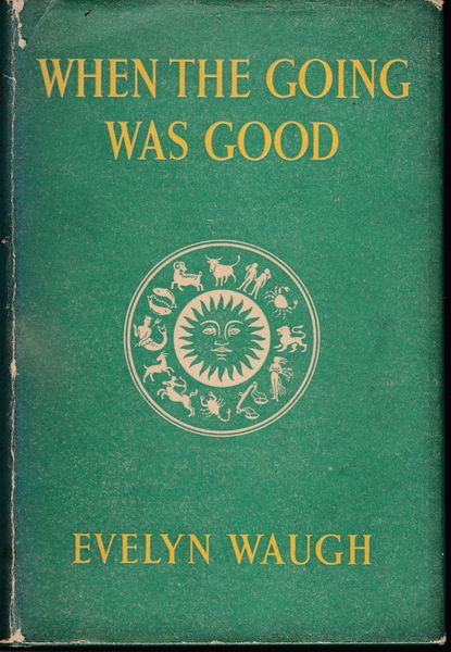 Evelyn Waugh When the Going was Good