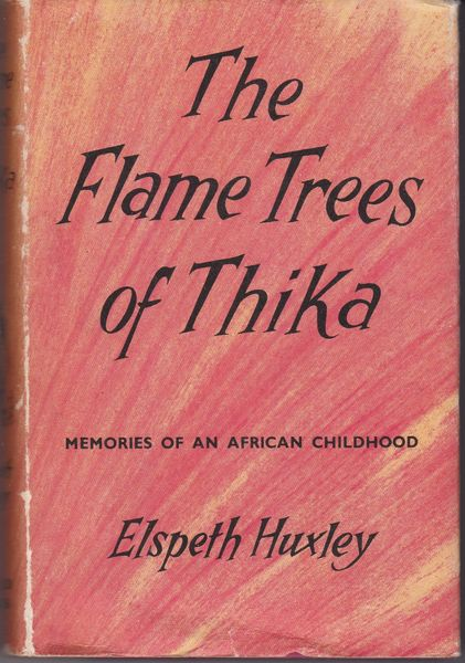 Huxley, Elspeth The Flame Trees of Thika 1960 hb dj