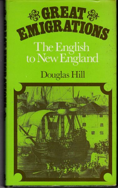 Douglas Hill Great Emigrations The English to New England