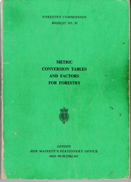 Forestry Commission Booklet No. 30 Metric Conversion Tables and Factors for Forestry HMSO 1971 pb