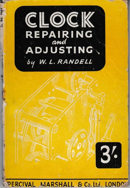 Clock Repairing and Adjusting by W L Randell Percival Marshall hb preface dated 1923