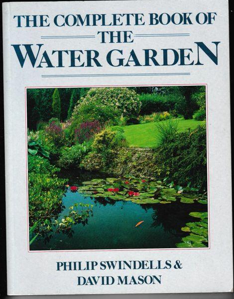 The Complete Book of the Water Garden Philip Swindells & David Mason Ward Lock 1989 pb