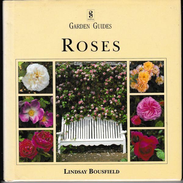 Siena Garden Guides ROSES Lindsay Bousfield 1996 hb dj
