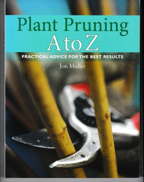 Plant Pruning A to Z Jon Muller David & Charles 2004 pb