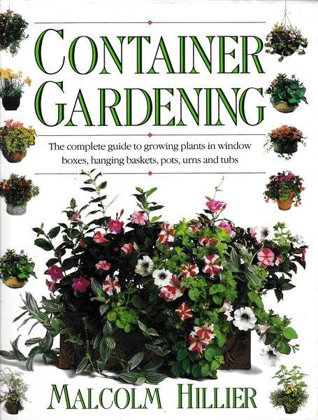 Container Gardening Malcolm Hillier Doring Kindersley 1991 hb dj