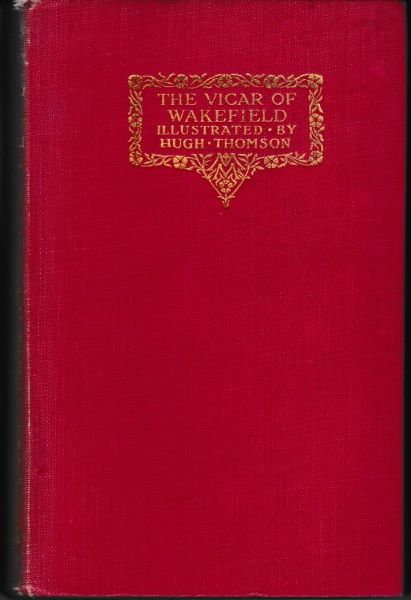 Goldsmith, Oliver THE VICAR OF WAKEFIELD illustrated by Hugh Thompson 1927 Macmillan hb