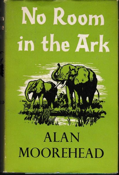 Alan Moorhead NO ROOM IN THE ARK 1960 hb dj