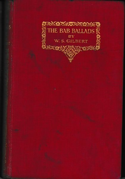 Gilbert, W S THE BAB BALLADS with illustrations by the author 1927 Macmillan Illestrated Pocket Classics hb